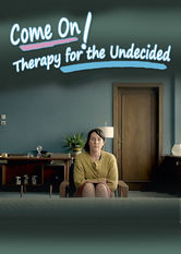 Search netflix Come On!: Therapy for the Undecided