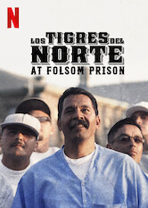 Search netflix Los Tigres del Norte at Folsom Prison