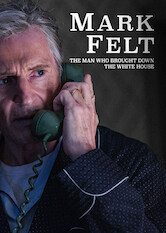 Search netflix Mark Felt: The Man Who Brought Down the White House