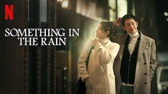 In rain Something the