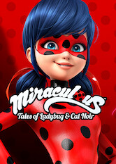 Search netflix Miraculous: Tales of Ladybug and Cat Noir