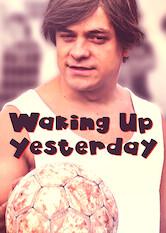 Search netflix I Wake Up Yesterday