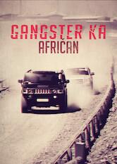 Search netflix Gangster Ka: African